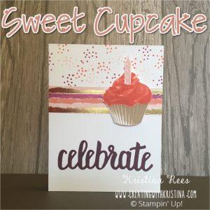 Sweet Cupcake Stampin Up Stamp Set For more information visit my blog at www.creatingwithkristina.com