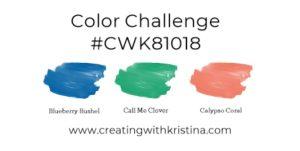 Color Challenge #CWK81018 CreatingwithKristina.com