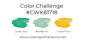 Color Challenge #CWK81718 creatingwithkristina.com