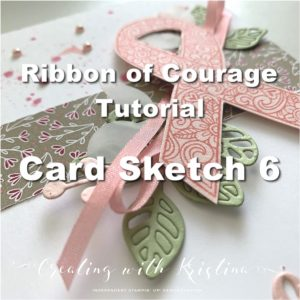 Ribbon of Couage Card Sketch 6