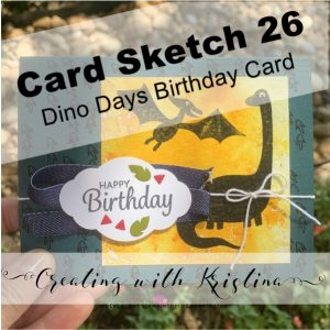 Card Sketch 26 Dino Days Birthday Card