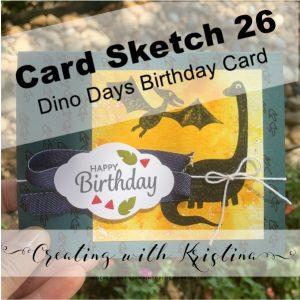 Card Sketch 26 Dino Days Birthday Card