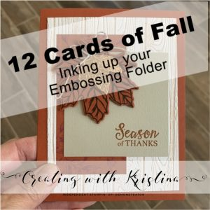 Inking Up Your Embossing Folder 12 Cards of Fall